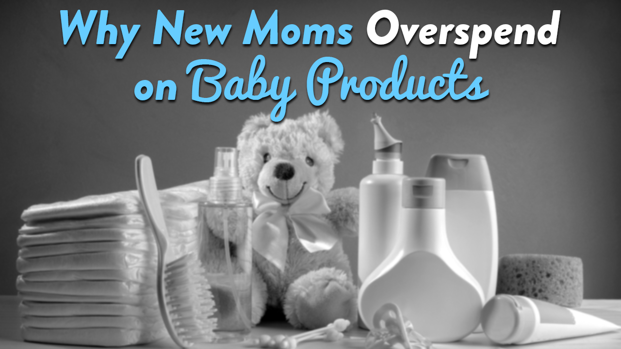 Why New Moms Overspend on Baby Products | CloudMom