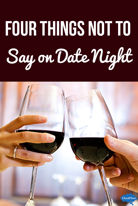Four Things Not to Say on Date Night