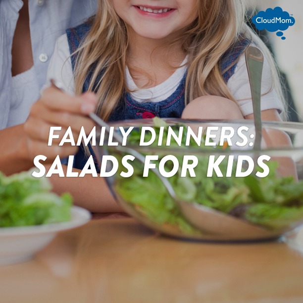 Family Dinners: Salads for Kids | CloudMom
