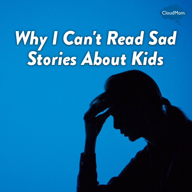 Sad Tales: Why I Can't Read Sad Stories About Kids – Quotes of the Day
