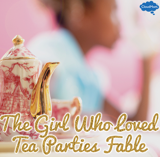 Get Creative: The Girl Who Loved Tea Parties Fable