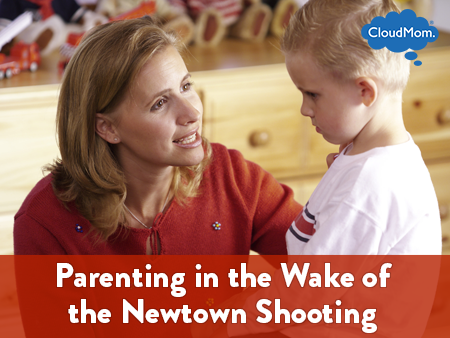 Parenting in the Wake of the Newtown Shooting | CloudMom
