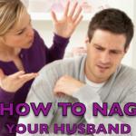 how to nag husband