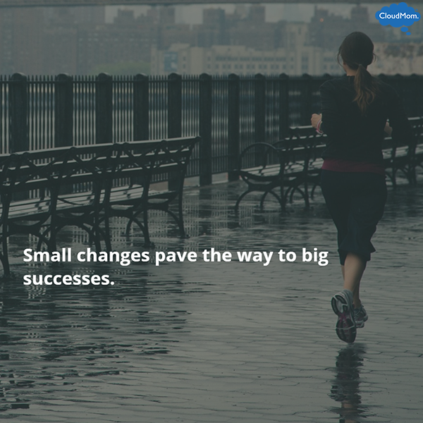 Small changes pave the way to big successes.