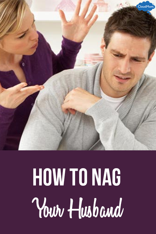 How To Nag Your Husband