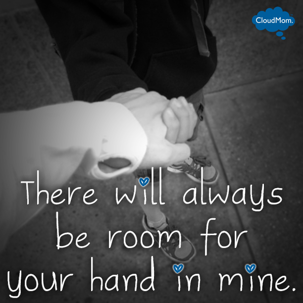 There will always be room for your hand in mine.