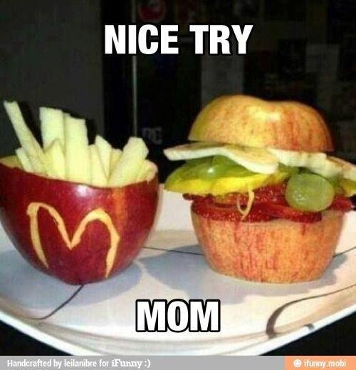 Nice try mom!