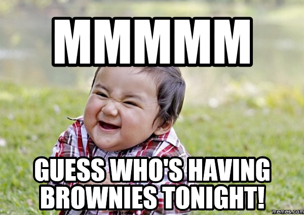 MMMMM Guess who's having brownies tonight!