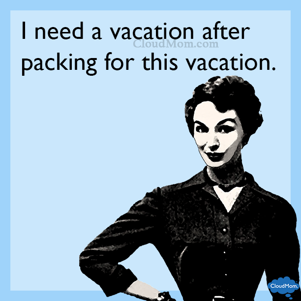 I need a vacation after packing for this vacation.