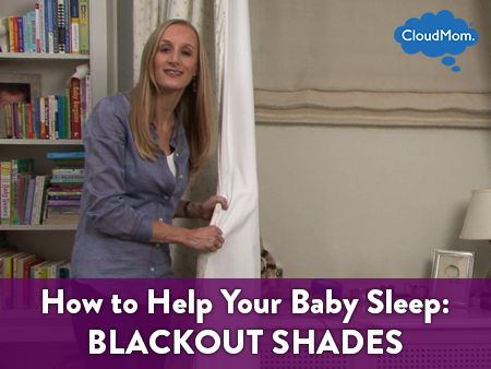 How to Help Your Baby Sleep: Blackout Shades | CloudMom