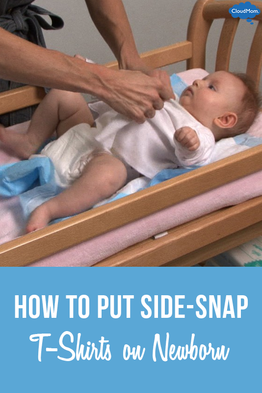 How to Put a Side-Snap T-Shirt on Your Newborn
