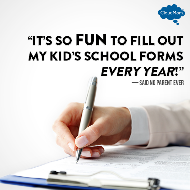 It's so fun to fill out my kid's school forms every year! - Said no parent ever