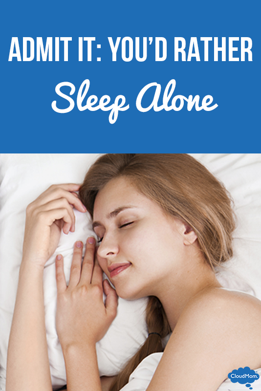 Admit It, Mom: You'd Rather Sleep Alone