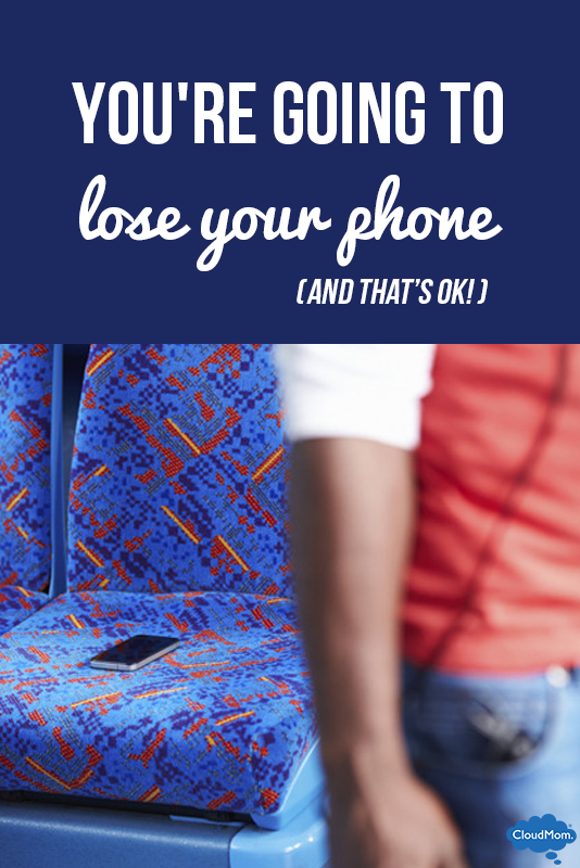 Face It, You're Going to Lose Your Phone