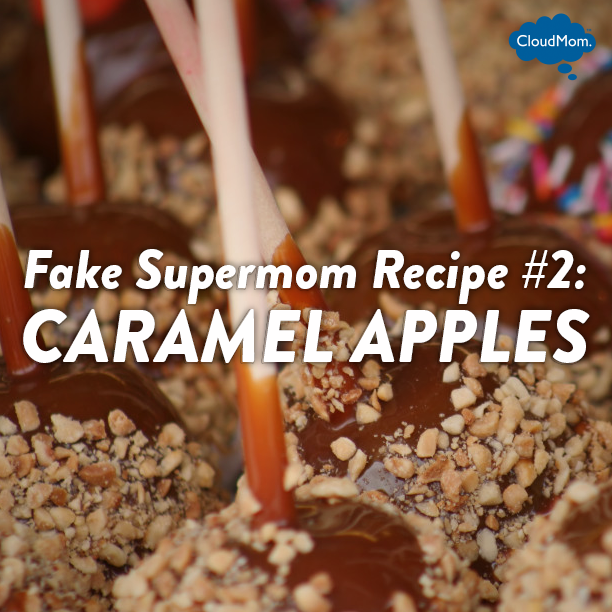 Fake Supermom Recipe #2: Caramel Apples | CloudMom