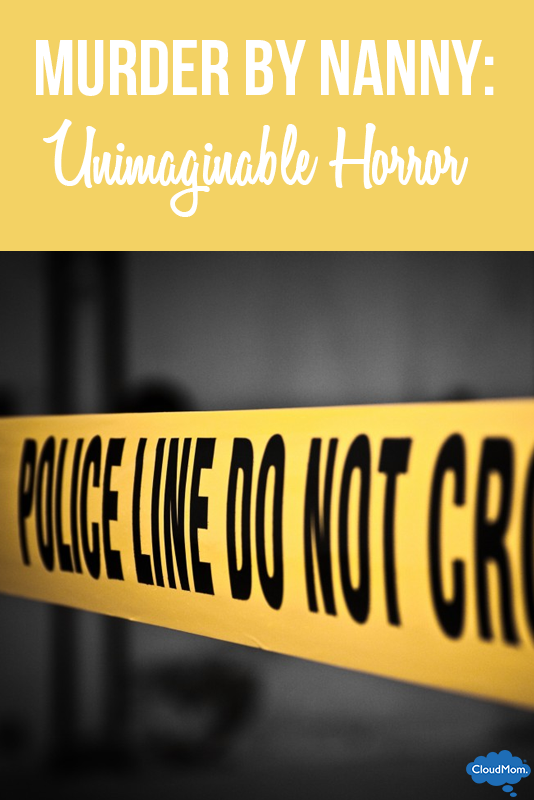 Murder By Nanny: Unimaginable Horror