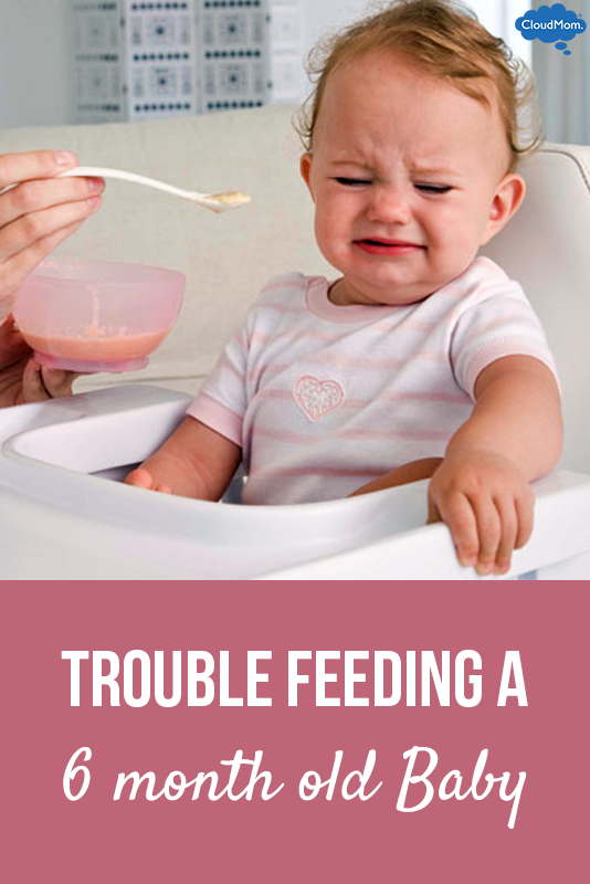 Trouble Feeding a 6 month old Baby