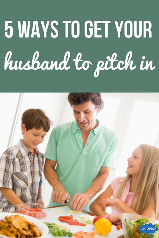get your husband to pitch in