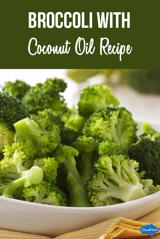 Broccoli with Coconut Oil – Eating Healthy As A Family