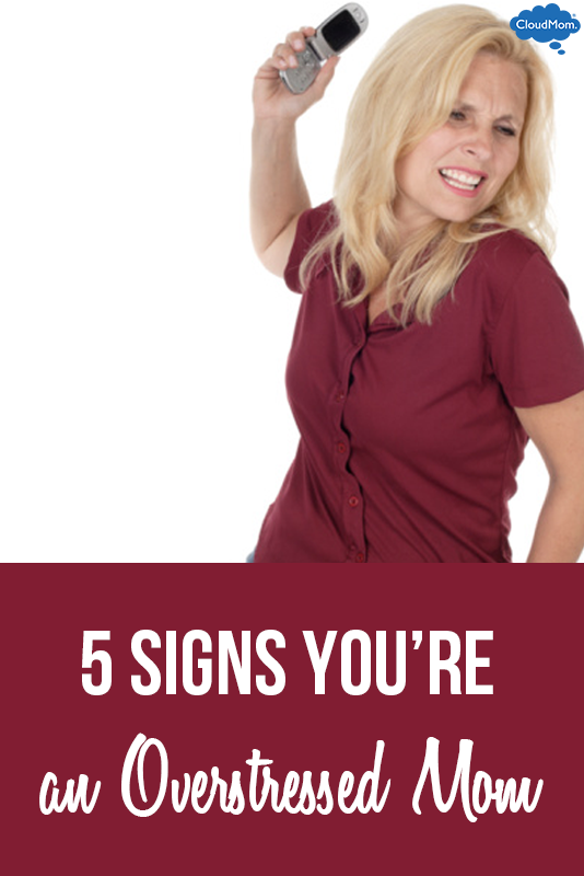 Mom Stress 101: 5 Signs You're Overstressed
