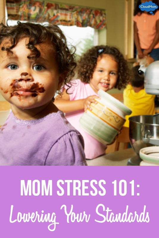 Mom Stress 101: Lowering Your Standards