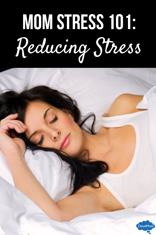 Mom Stress 101: Reducing Stress
