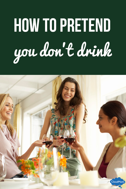 How To Pretend You Don't Drink
