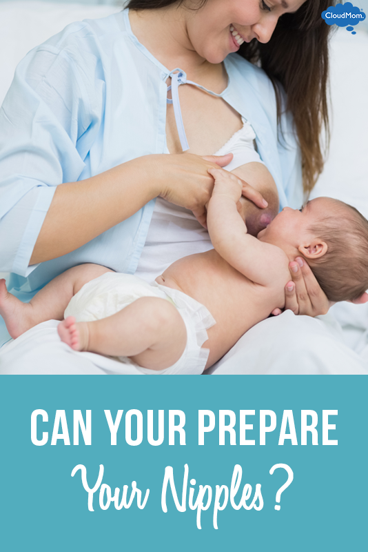 Breastfeeding Tips Can Your Prepare Your Nipples Cloudmom