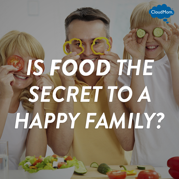 Is Food the Secret to a Happy Family? | CloudMom