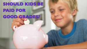 should you pay kids for good grades