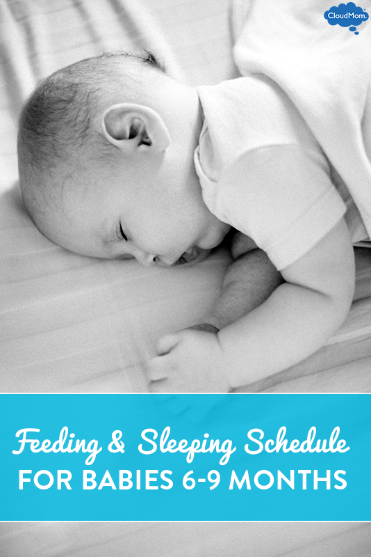 Schedule: Eating and Sleeping for Babies at 6 Months to 9 Months Old