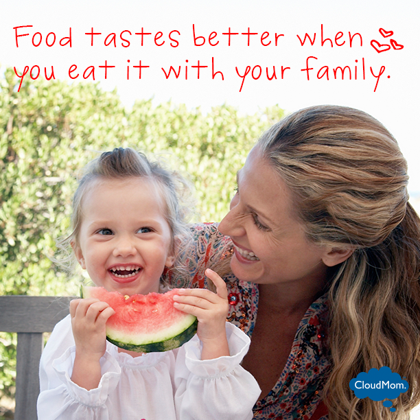 Food tastes better when you eat it with your family.