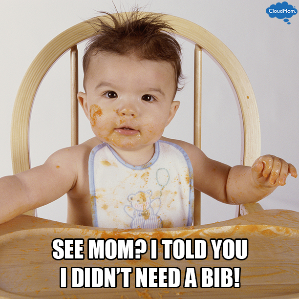 SEE-MOM-I-TOLD-YOU-I-DIDNT-NEED-A-BIB
