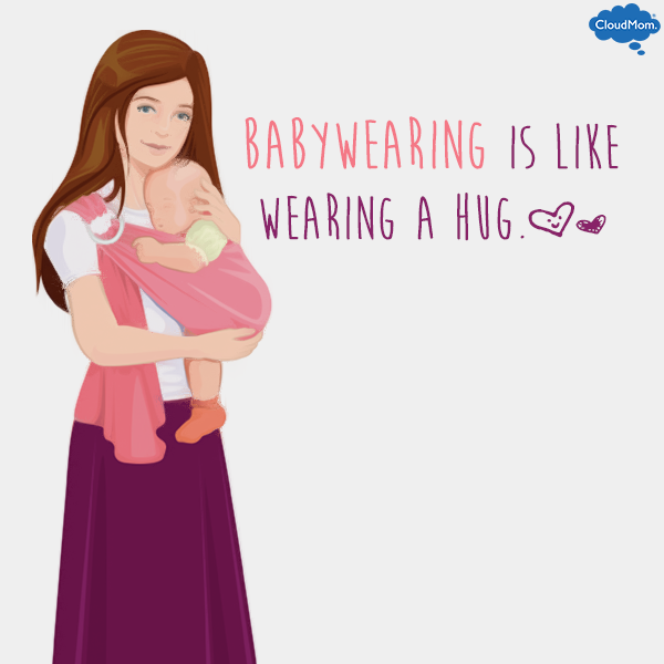 Babywearing is like wearing a hug.