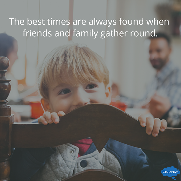 The best times are always found when friends and family gather round.