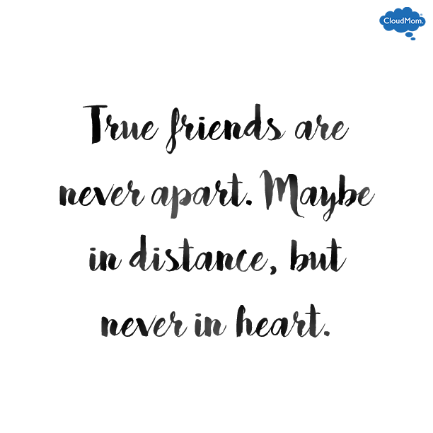 Ww 106 what makes a good friend cloudmom true friends are never apart maybe in distance but never in heart spiritdancerdesigns Images