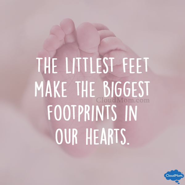 the littlest feed make the biggest footprints in our hearts.