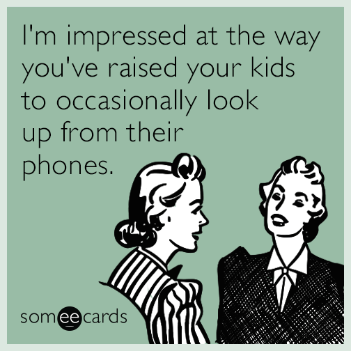 parenting-raised-kids-look-up-from-phones-funny-ecard