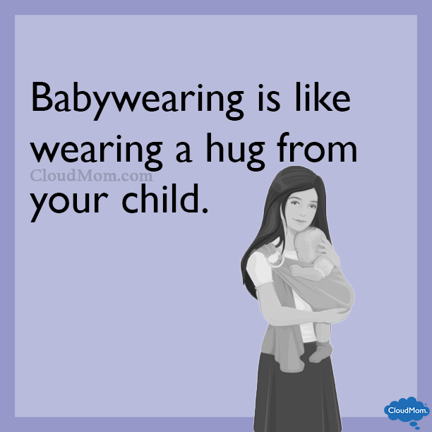 babywearing is like wearing a hug