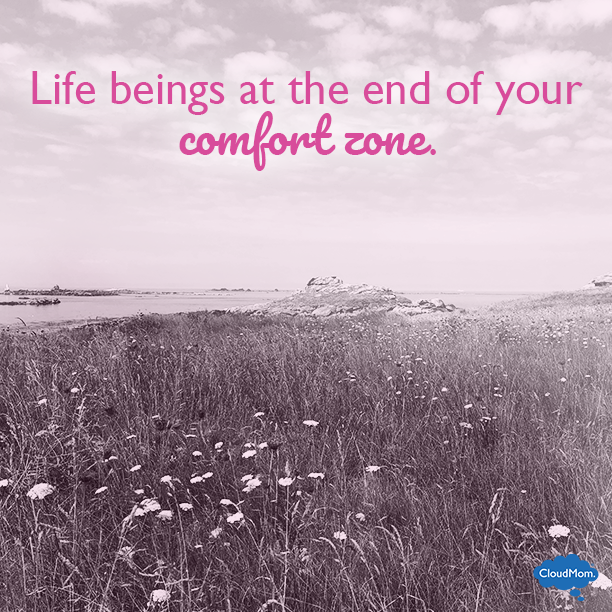 Life beings at the end of your comfort zone.