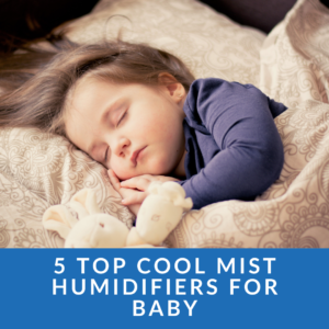 Which cool mist humidifier is best for baby?
